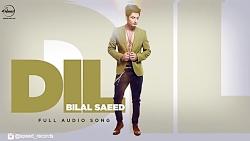 آهنگ هندی Dil با صدای Bilal ...