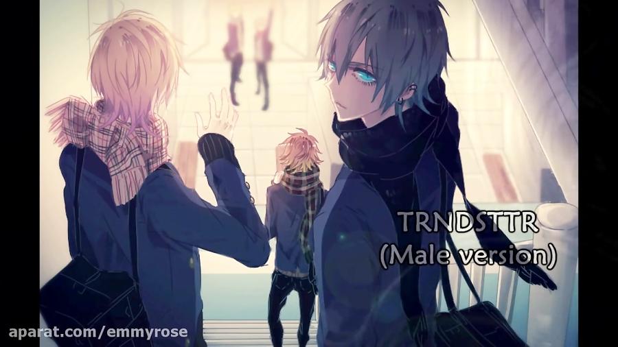 Nightcore - TRNDSTTR (Male version)