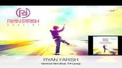 Ryan Farish - Identical Skin feat. Tiff La...