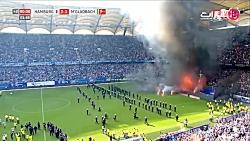 جنجال و آتش سوزی در پایان بازی هامبورگ و مونشن گلادباخ