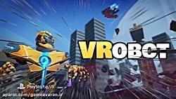 تریلر عرضه بازی VRbots برای PS VR