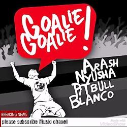 New track of Arash Ft Pitbull Goalie Goalie آهنگ جدید آرش و پیت بول به نام گلی گلی ویژه جام جهانی رو