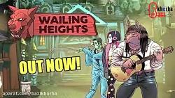 لانچ تریلر بازی Wailing Heights – Sing-a-long با زیرنویس فارسی