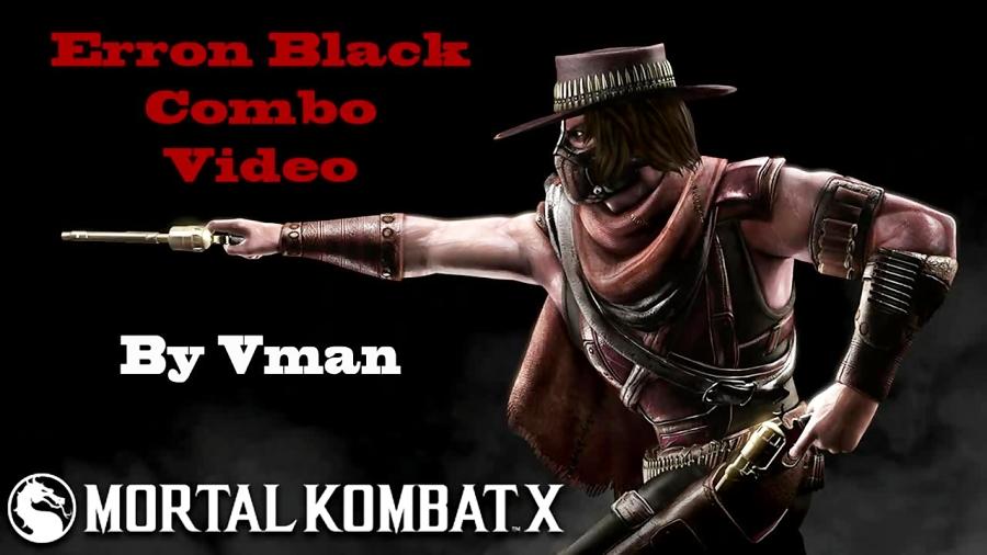 Mortal Kombat X - Erron Black Combo Video By Vman