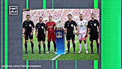 تهران سلام | برگزاری فینال لیگ قهرمانان آسیا