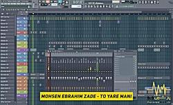 Mohsen Ebrahim Zadeh - To Yare Mani (FL Studio) بیت محسن ابراهیم زاده