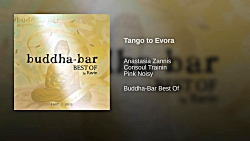 Buddha Bar - Tango to Evora موسیقی ...