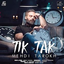 Mehdi Tarokh - Tik Tak ( مهدی تارخ - تیک تاک )