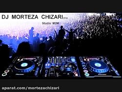 Dj MorTeza Chizari Remix Non Stop Collection