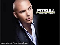 Pitbull Ft Dj MorTeza Chizari Remix I Know You Want Me