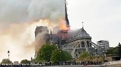 آتشسوزی مهیب در کلیسای تاریخی نوتردام، بزرگ ترین کلیسای فرانسه