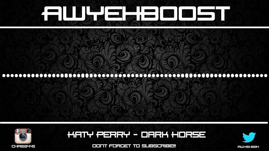 darkhorse ••••kattyperry••••bass boosted