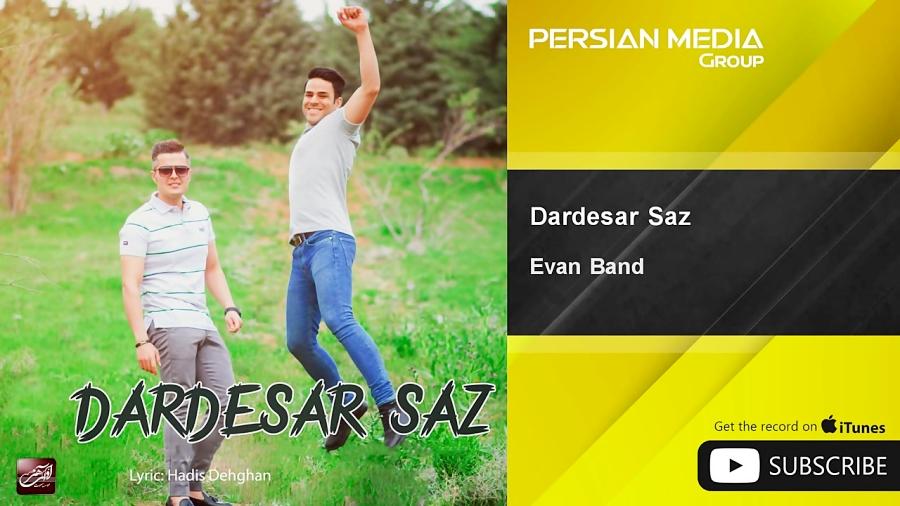 آهنگ جدید ایوان بند - دردسر ساز Evan Band - Dardesar Saz