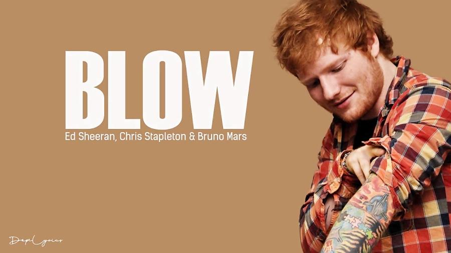 Ed Sheeran - BLOW (Lyrics) Feat. Chris Stapleton  Bruno Mars