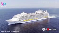 معرفی کشتی غول پیکر Harmony of Seas