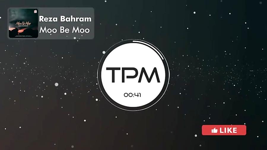 Reza Bahram - Moo Be Moo (رضا بهرام - مو به مو)