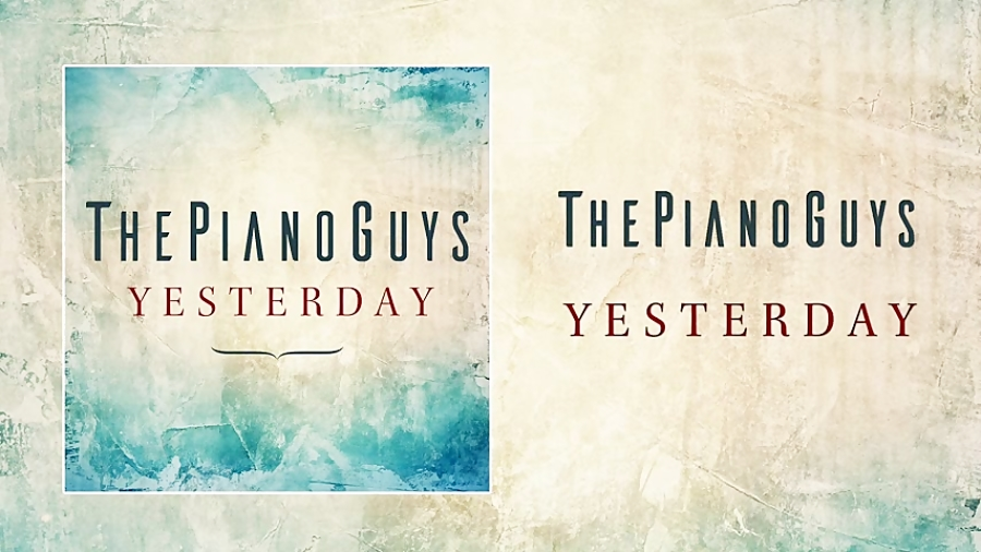 The Beatles - Yesterday (Piano/Cello) - The Piano Guys (Audio)