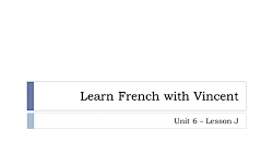 Learn French - Unit 6 - Lesson J - Le passé composé ATTENDRE