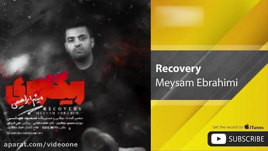 Meysam Ebrahimi - Recovery ( میثم ابراهیمی - ریکاوری )_3