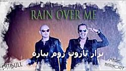 اهنگ pitbull ft antoni mark به نام rain over me با زیرنویس فارسی