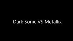 Dark sonic vs mettalix