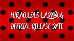 تاریخ رسمی اکران فصل های جدید میراکلس..:: Miraculous ladybug