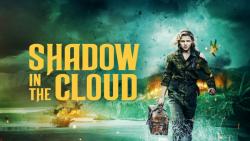 فیلم Shadow in the Cloud 2020 سایه...