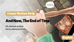 Comic Motion Strip | And Now, The End of Time