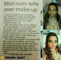 قضیه از این قراره ک این خانوم در شب عروسیشون با آرایشی ک داشتن داماد رو فریب دادن،ولی بعداز عروسی ک صورتشو تمیز میکنه و داماد چهره ی واقعیشو میبینه ازش شکایت میکنه:|