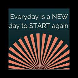 هر روز یک روزه جدیده برای شروع دوباره!