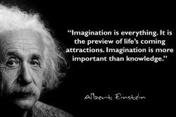 تخیل همه چیز است. تخیل، پیش نگاهی به جذابیت های زندگی است. تخیل بسیار مهم تر از دانش است.   نقل قول از آلبرت انیشتین