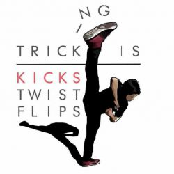 Tricking ... my world..