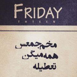 Friday=Taaaaaaaaaaaaaaaatil#
