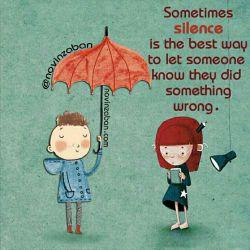 """بعضی اوقات """"سکوت""""بهترین راهه برای اینکه نشون بدیم یکی یه کاری رو اشتباه انجام داده!"""