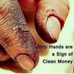 دستان کثیف نشان دهنده پول تمیز است....(کااش قدر پدرانمون رو بیشتر بدونیم...)