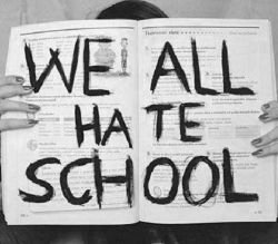 ** ما همه تنفر خاصی از مدرسه داریم **
