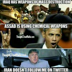 """بوش:""""عراق سلاحهای کشتار جمعی داره"""" /اوباما:""""بشار اسد سلاحهای شیمیایی استفاده می کنه"""" /ترامپ:""""ایران من رو توی تویتر دنبال(فالو) نمی کنه"""" #انگلیسی #سیاسی  #english #English"""