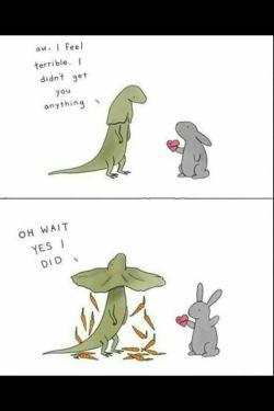 (دایناسور خطاب به خرگوشه که بهش یه کادو قلبی شکل می ده): ای وای!احساس خیلی بدی دادم،من واست هیچ(کادویی)نگرفتم / دایناسور: (یه لحظه)صبر کن چرا گرفتم(هویج میریزه)
