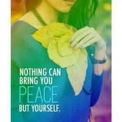 هیچ چیز آرامِش را برایَت نَخواهَد آورد، جُز خودِ تو...! ❤