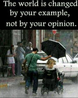 دنیا با اعمال توست که میتواند تغییر کند نه با اعتقاداتت!