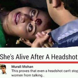 فیلم هندی . زنه تیر خورده تو پیشونیش هنوز زنده ست و داره حرف میزنه زیرش یکی کامنت گذاشته که حتی هِدشات هم زنهارو نمیتونه از حرف زدن متوقف کنه