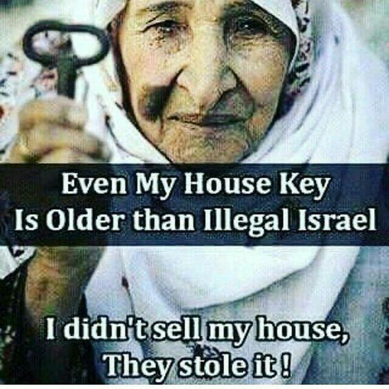 حتی کلید خانه ی من قدیمی تر از رژیم غیرقانونی اسرائیل است.