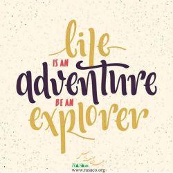 life is an adventure be an explorer