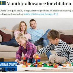 در سوئد والدینی که صاحب فرزند شوند، تا 16 سالگی ماهانه هزینه ای با عنوان نگهداری فرزند از دولت دریافت میکنند  تو ایران فرزند کمتر زندگی بهتر دولتم راحتتر یهودیت هم خوشحالتر