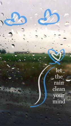 Let the rain clean your mind :)
