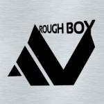 ROUGH BOY