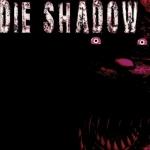 Die_Shadow