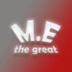 M.E the great